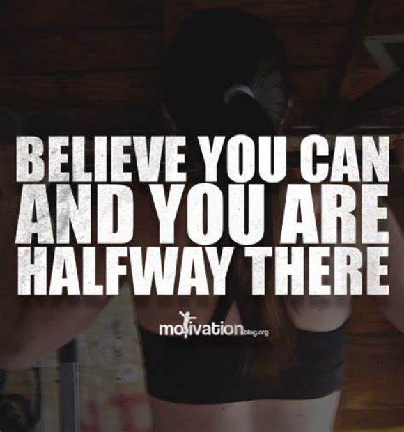motivation-believe you_can_and_youare_halfway_there